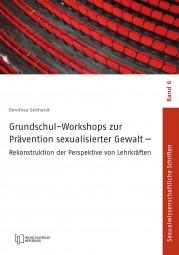 Neu erschienen: Grundschul-Workshops zur Prävention sexualisierter Gewalt (von Dorothea Gebhardt)