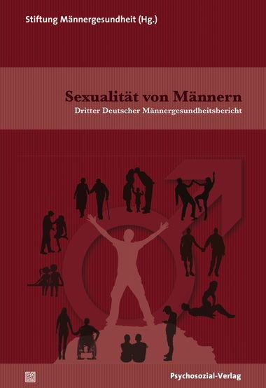"""Nun kostenlos als OPEN ACCESS: """"Dritter Deutscher Männergesundheitsbericht – Sexualität von Männern"""" (2017 / 2019)"""