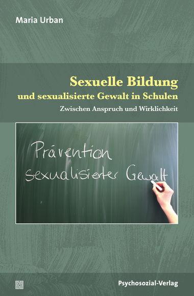 Sexuelle Bildung und Prävention sexualisierter Gewalt im schulischen Kontext? Ein neues Buch hilft weiter.