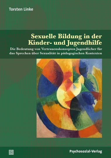 """NEUes Buch: """"Sexuelle Bildung in der Kinder- und Jugendhilfe"""" (Torsten Linke)"""