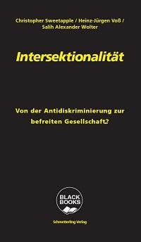"""Buch zu intersektionalen Aspekten im Kontext sexualisierter Gewalt: """"Intersektionalität: Von der Antidiskriminierung zur befreiten Gesellschaft?"""""""