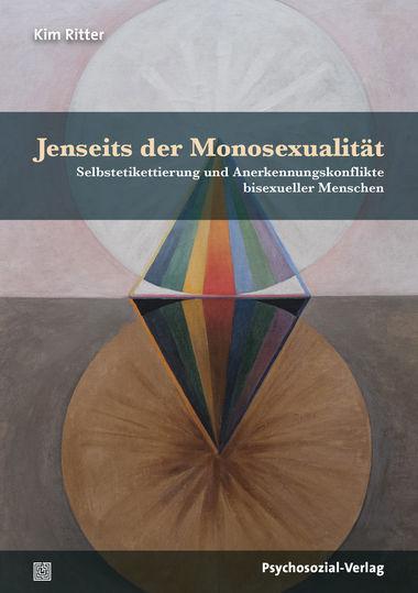 """Neues Buch in der Reihe """"Angewandte Sexualwissenschaft"""": """"Jenseits der Monosexualität"""""""