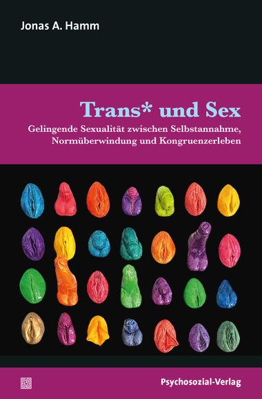 Buch zu Trans* und sexueller Zufriedenheit, von Jonas A. Hamm