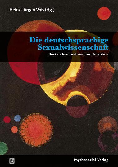 Sex im Gespräch: Eine Bestandsaufnahme der deutschsprachigen Sexualwissenschaft
