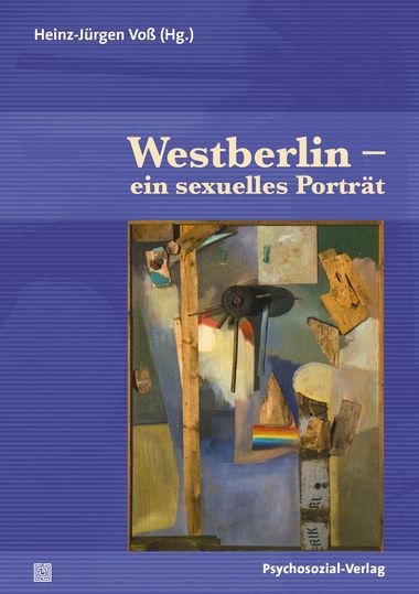 """Buchvorstellung """"Westberlin – ein sexuelles Porträt"""" (13. August, DIGITAL)"""